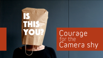 Courage for the camera shy cursus